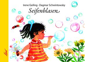 Seifenblasen von Geiling,  Irene, Schwintowsky,  Dagmar