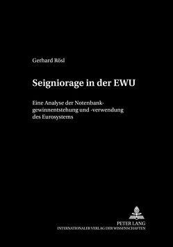 Seigniorage in der EWU von Rösl,  Gerhard