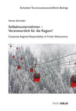 Seilbahnunternehmen – Verantwortlich für die Region? von Schröder,  Verena