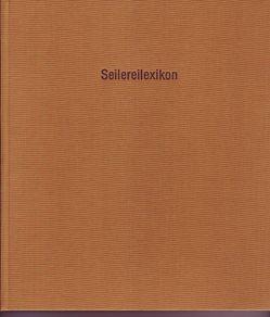 Seilereilexikon / Seilereilexikon von Weber,  Wolfgang, Wolfgang,  Weber