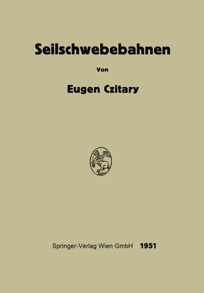 Seilschwebebahnen von Czitary,  Eugen