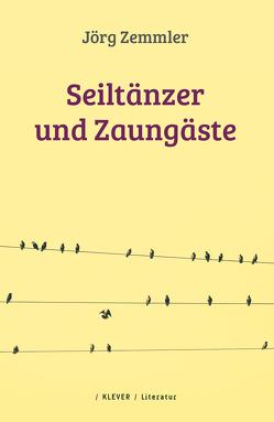 Seiltänzer und Zaungäste von Zemmler,  Jörg