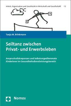 Seiltanz zwischen Privat- und Erwerbsleben von Brinkmann,  Tanja M.