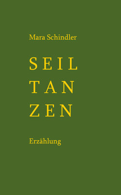 Seiltanzen von Schindler,  Mara