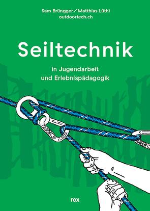 Seiltechnik von Brüngger,  Sam, Lüthi,  Matthias