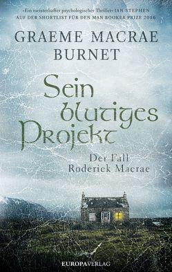 Sein blutiges Projekt von Macrae Burnet,  Graeme