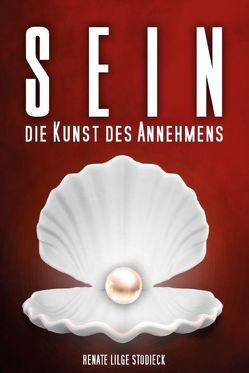 Sein – Die Kunst des Annehmens von Lilge-Stodieck,  Renate, Schrang,  Heiko