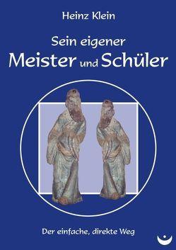 Sein eigener Meister und Schüler von Klein,  Heinz