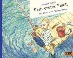 Sein erster Fisch von Oeser,  Wiebke, Schulz,  Hermann
