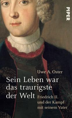 Sein Leben war das traurigste der Welt von Oster,  Uwe A.