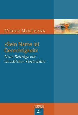 """""""Sein Name ist Gerechtigkeit"""" von Moltmann,  Jürgen"""