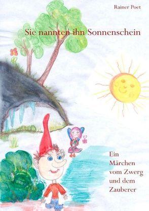 Sein Name war Sonnenschein von Poet,  Rainer