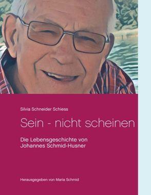 Sein – nicht scheinen von Schmid,  Maria, Schneider Schiess,  Silvia