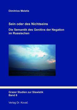 Sein oder des Nichtseins: Die Semantik des Genitivs der Negation im Russischen von Meletis,  Dimitrios