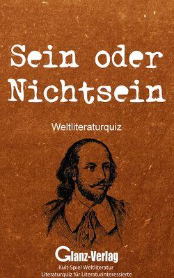 Sein oder Nichtsein – Weltliteraturquiz von Glanz,  Udo, Joblin,  Bob