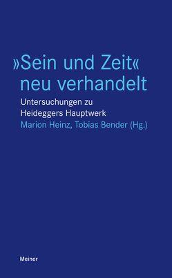 """""""Sein und Zeit"""" neu verhandelt von Bender,  Tobias, Heinz,  Marion"""