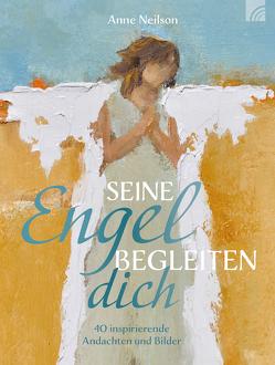 Seine Engel begleiten dich von Neilson,  Anne