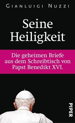 Seine Heiligkeit von Heinemann,  Enrico, Koegler,  Walter, Landgrebe,  Christiane, Nuzzi,  Gianluigi, Peter,  Antje, Seuß,  Rita