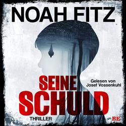 Seine Schuld von Fitz,  Noah, Vossenkuhl,  Josef