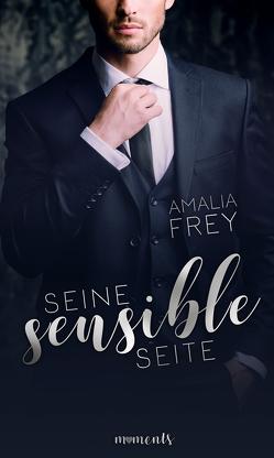 Seine sensible Seite von Frey,  Amalia