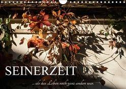 Seinerzeit (Wandkalender 2018 DIN A4 quer) von Bartek,  Alexander