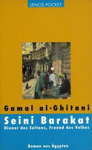 Seini Barakat. Diener des Sultans, Freund des Volkes von Fähndrich,  Hartmut, Ghitani,  Gamal al-