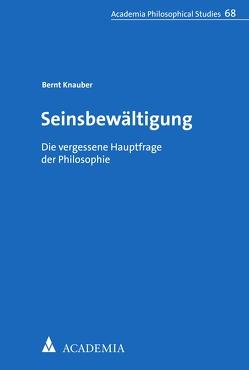 Seinsbewältigung von Knauber,  Bernt