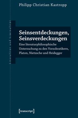 Seinsentdeckungen, Seinsverdeckungen von Kastropp,  Philipp Christian