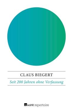 Seit 200 Jahren ohne Verfassung von Biegert,  Claus