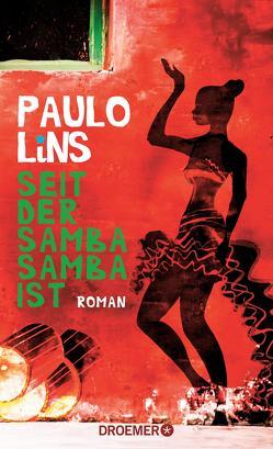 Seit der Samba Samba ist von Lins,  Paulo, Mesquita,  Barbara, Schweder-Schreiner,  Nicolai von