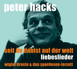 Seit Du da bist auf der Welt von Hacks,  Peter
