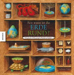 Seit wann ist die Erde rund? von Duprat,  Guillaume, Singh,  Stephanie