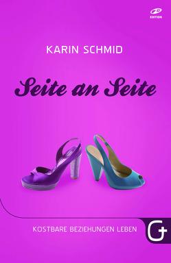 Seite an Seite von Braune,  Sonja, Pässler,  Gabriele, Schmid,  Karin