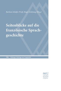 Seitenblicke auf die französische Sprachgeschichte von Schäfer-Prieß,  Barbara, Schöntag,  Roger