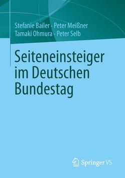 Seiteneinsteiger im Deutschen Bundestag von Bailer,  Stefanie, Meissner,  Peter, Ohmura,  Tamaki, Selb,  Peter