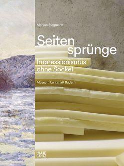 Seitensprünge – Impressionismus ohne Sockel von Stegmann,  Markus