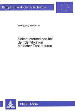 Seitenunterschiede bei der Identifikation einfacher Tonkonturen von Woerner,  Wolfgang
