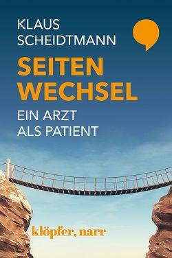 Seitenwechsel. Ein Arzt als Patient von Scheidtmann,  Dr. Klaus