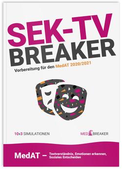 SEK-TV-Breaker | MedAT 2021, Medizinaufnahmetest von Altendorfer,  BSc,  Alexander, Buchleitner,  Tara, Marktl,  Annika, Päuerl,  Tanja, Verlag,  Breaker