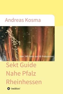 Sekt Guide Nahe Pfalz Rheinhessen von Kosma,  Andreas