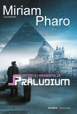 Sektion 3|Hanseapolis – Präludium von Pharo,  Miriam