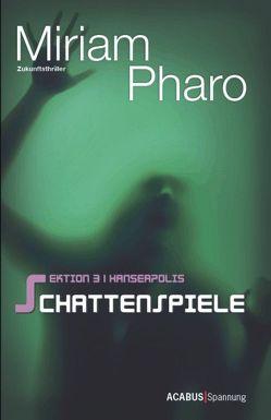 Sektion 3|Hanseapolis / Sektion 3|Hanseapolis – Schattenspiele von Pharo,  Miriam