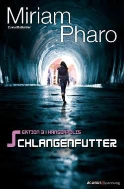 Sektion 3|Hanseapolis – Schlangenfutter von Pharo,  Miriam