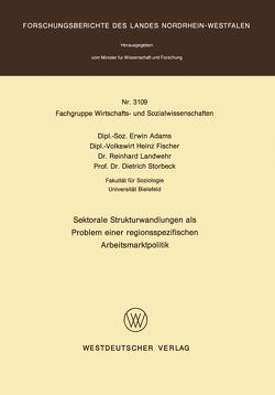 Sektorale Strukturwandlungen als Problem einer regionsspezifischen Arbeitsmarktpolitik von Adams,  Erwin