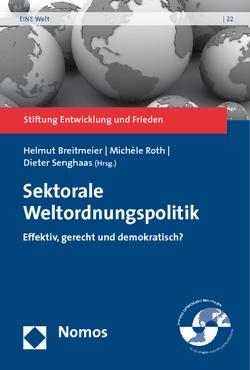 Sektorale Weltordnungspolitik von Breitmeier,  Helmut, Roth,  Michèle, Senghaas,  Dieter