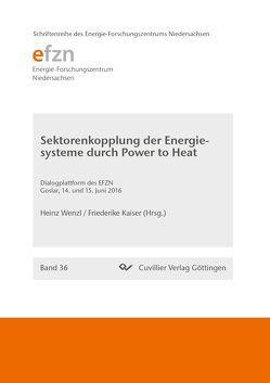 Sektorenkopplung der Energiesysteme durch Power to Heat von Kaiser,  Friederike, Wenzl,  Heinz