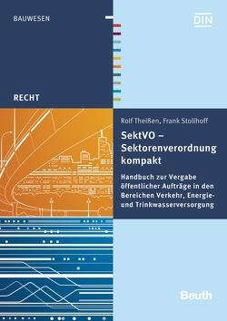 SektVO – Sektorenverordnung kompakt von Stollhoff,  Frank, Theissen,  Rolf