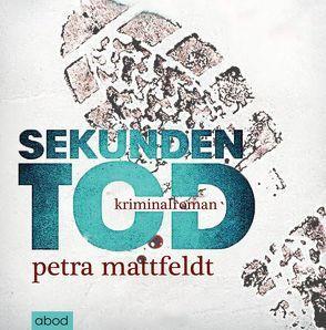 Sekundentod von Kern,  Jo, Mattfeldt,  Petra