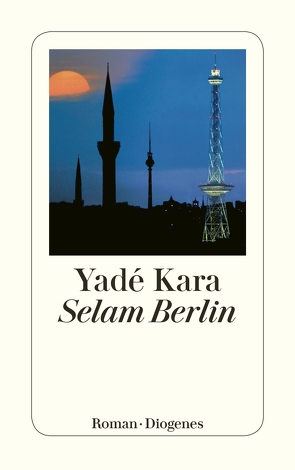 Selam Berlin von Kara,  Yadé