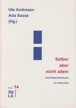 Selber aber nicht allein von Andresen,  Ute, Dummer-Smoch,  Lisa, Keiler,  Peter, Sasse,  Ada, Scheerer- Neumann .,  Gerheid ed. al.